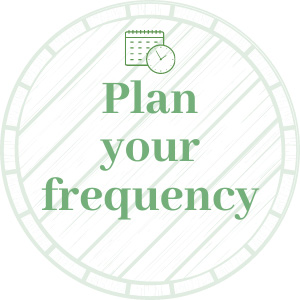 Plan your frequency